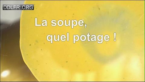 La soupe, quel potage