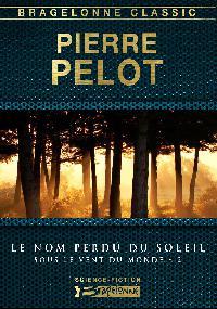 Le nom perdu du soleil - PELOT Pierre