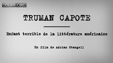 Truman Capote Enfant terrible de la littérature américaine