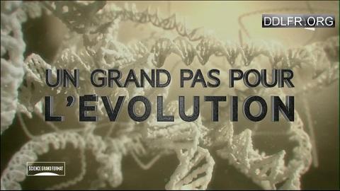 Un grand pas pour l'évolution