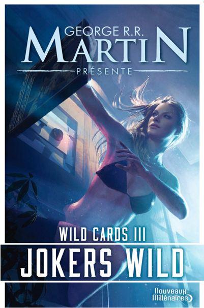 Wild Cards - Tome 3 Jokers Wild - George R. R. Martin