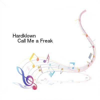 HDTV-X264 Download Links for Hardklown-Call_Me_A_Freak-AM3262-WEB-2016-PITY