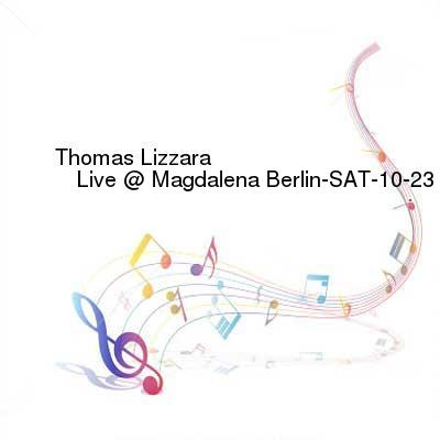 HDTV-X264 Download Links for Thomas_Lizzara_-_Live_at_Magdalena__Berlin-SAT-10-23-2016-XDS