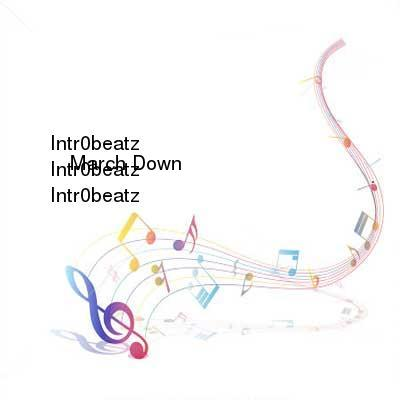 HDTV-X264 Download Links for Intr0beatz_-_March_Down-WEB-2016-iDC
