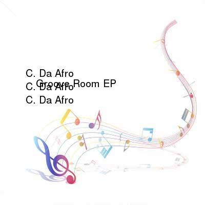 HDTV-X264 Download Links for C_Da_Afro_-_Groove_Room_EP-WEB-2016-iDC