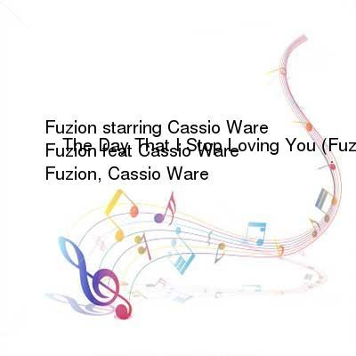 HDTV-X264 Download Links for Fuzion_feat_Cassio_Ware_-_The_Day_That_I_Stop_Loving_You__Fuzion_Mixes-WEB-2016-iDC