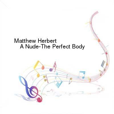 HDTV-X264 Download Links for Matthew_Herbert-A_Nude-The_Perfect_Body-WEB-2016-ENSLAVE