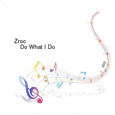 HDTV-X264 Download Links for Zroc-Do_What_I_Do-Single-WEB-2016-ENRAGED