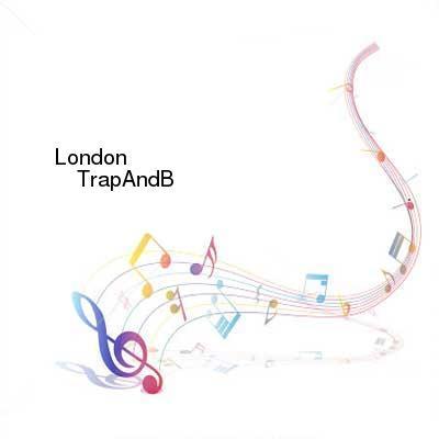 HDTV-X264 Download Links for London-TrapAndB-EP-WEB-2015-ENRAGED