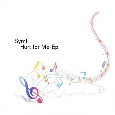 HDTV-X264 Download Links for Syml-Hurt_for_Me-Ep-WEB-2016-BPM
