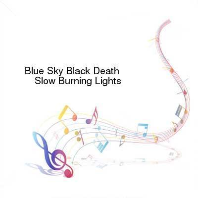 HDTV-X264 Download Links for Blue_Sky_Black_Death-Slow_Burning_Lights-WEB-2008-ENRAGED_iNT