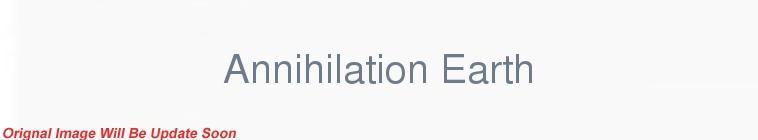 HDTV-X264 Download Links for Annihilation Earth 2009 XviD-AFG
