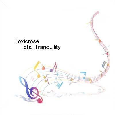 HDTV-X264 Download Links for Toxicrose-Total_Tranquility-WEB-2016-ENTiTLED