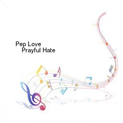 HDTV-X264 Download Links for Pep_Love-Prayful_Hate-Single-WEB-2016-ENRAGED
