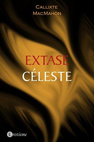 Extase Céleste - Callixte MacMahon 2016