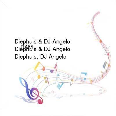 HDTV-X264 Download Links for Diephuis_and_DJ_Angelo_-_DAM-WEB-2016-iDC