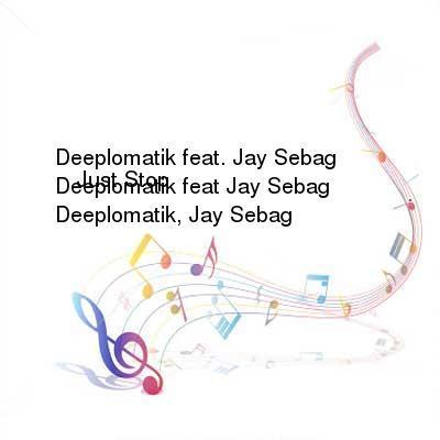 HDTV-X264 Download Links for Deeplomatik_feat_Jay_Sebag_-_Just_Stop-WEB-2016-iDC