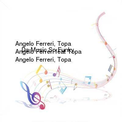 HDTV-X264 Download Links for Angelo_Ferreri_feat_Topa_-_Da_Music_So_Funky-WEB-2016-iDC
