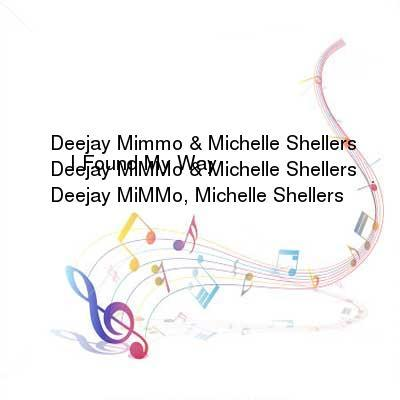 HDTV-X264 Download Links for Deejay_Mimmo_and_Michelle_Shellers_-_I_Found_My_Way-WEB-2016-iDC