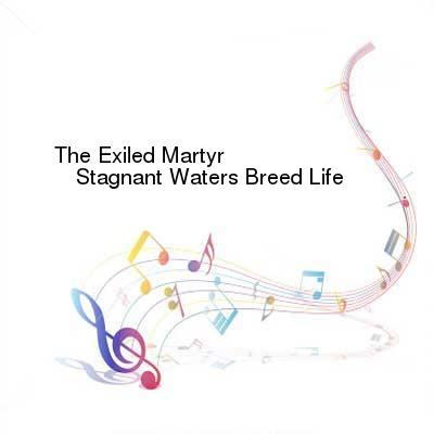 HDTV-X264 Download Links for The_Exiled_Martyr-Stagnant_Waters_Breed_Life-WEB-2016-ENTiTLED