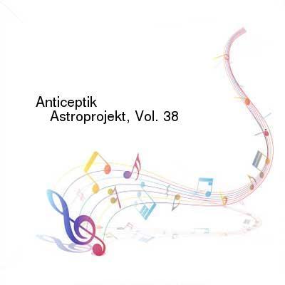 HDTV-X264 Download Links for Anticeptik-Astroprojekt_Vol_38-ASTROPROJEKT38-WEB-2016-PITY