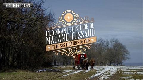 L'étonnante histoire de Mme Tussaud et de ses théâtres de cire