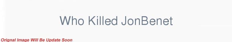 HDTV-X264 Download Links for Who Killed JonBenet 2016 720p HDTV x264-W4F