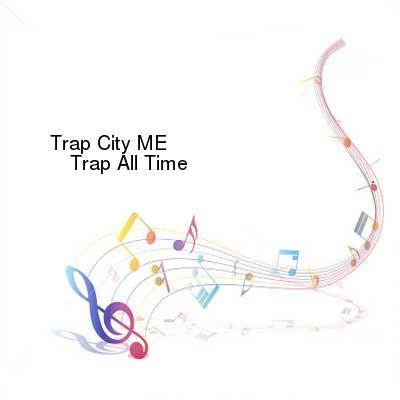 HDTV-X264 Download Links for Trap_City_ME-Trap_All_Time-WEB-2016-ENSLAVE