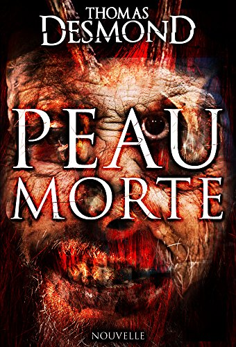 Peau Morte (2016) - Thomas Desmond