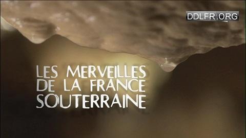 Les merveilles de la France souterraine