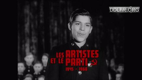 Les artistes et le Parti 1945-1968