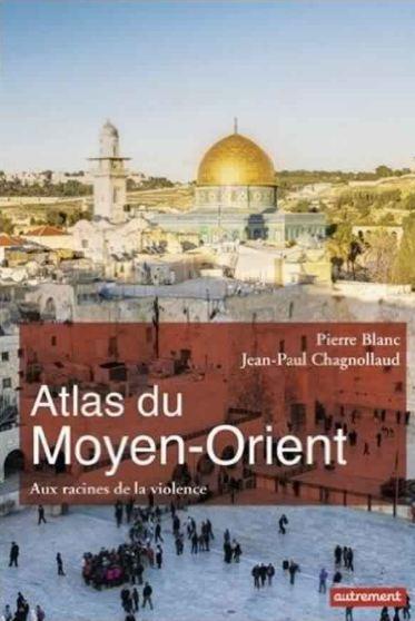 télécharger Atlas du Moyen-Orient - Pierre Blanc & Jean-Paul Chagnollaud