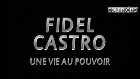 Fidel Castro, une vie au pouvoir