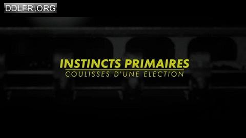 Instincts primaires coulisses d'une élection