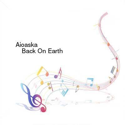 HDTV-X264 Download Links for Aioaska_-_Back_On_Earth-WEB-2015-gEm