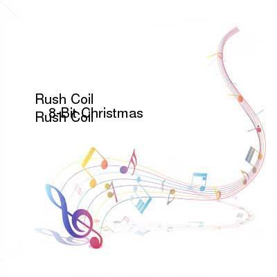 HDTV-X264 Download Links for Rush_Coil-8-Bit_Christmas-WEB-2009-CUSTODES