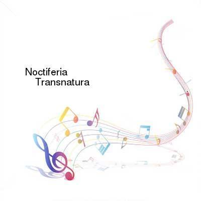 HDTV-X264 Download Links for Noctiferia-Transnatura-WEB-2016-ENTiTLED