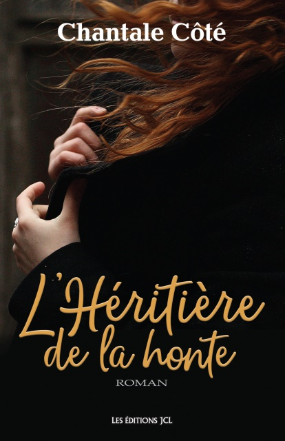 L'Héritière De La Honte - Chantale Côté 2016