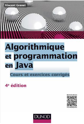 Vincent Granet-Algorithmique et programmation en Java - Cours et exercices corrigés - 4e éditio