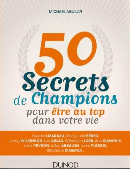 50 secrets de champions pour être au top dans votre vie. Dunod