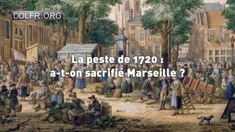 L'ombre d'un doute La peste de 1720 : a-t-on sacrifié Marseille