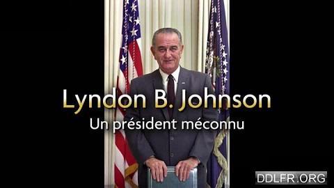 Lyndon B. Johnson Un Président Méconnu
