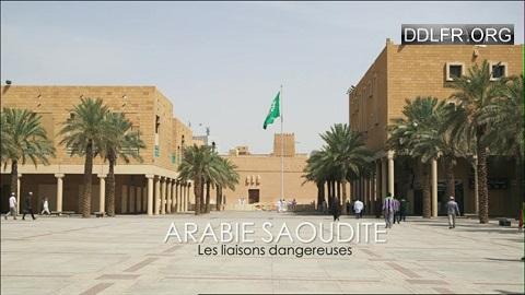 Arabie Saoudite Les liaisons dangereuses