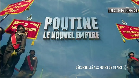 Poutine – le Nouvel Empire – Documentaire 16 Décembre 2016