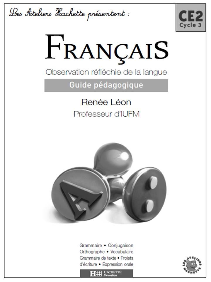 Français Hachette CE2-Cycle 3 - Observation réfléchie de la langue.