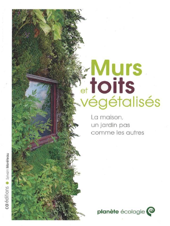 Murs et toits végétalisés - Sylvain Moréteau - Rustica éditions.