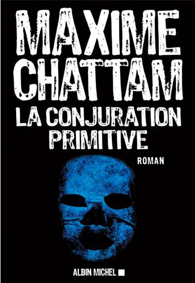 télécharger Maxime Chattam - La Conjuration primitive