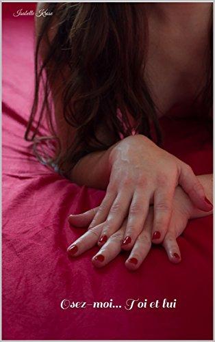 Osez-moi Toi Et Lui - Isabelle Krose 2016