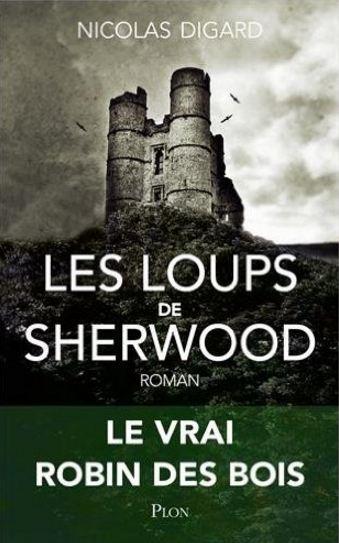 télécharger Les loups de Sherwood de Nicolas DIGARD 2016