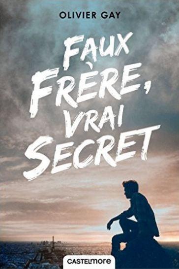 télécharger Faux frère, vrai secret de Olivier Gay 2016